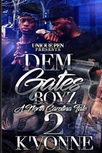 Dem Gates Boyz 2: A North Carolina Tale