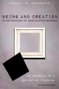 Being and Creation in the Theology of John Scottus Eriugena
