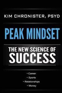 Peak Mindset: The New Science of Success