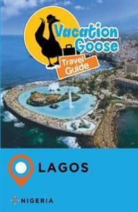 Vacation Goose Travel Guide Lagos Nigeria