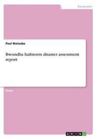 Bwondha Hailstorm Disaster Assessment Report