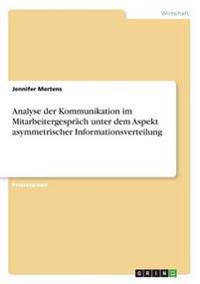 Analyse Der Kommunikation Im Mitarbeitergesprach Unter Dem Aspekt Asymmetrischer Informationsverteilung