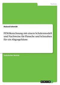 Fem-Berechnung Mit Einem Schalenmodell Und Nachweise Fur Flansche Und Schrauben Fur Ein Abgasgehause