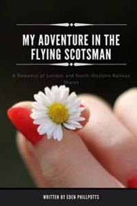 My Adventure in the Flying Scotsman