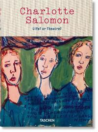 Charlotte Salomon: Life? or Theatre? a Selection of 450 Gouaches