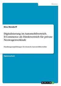 Digitalisierung Im Automobilvertrieb. E-Commerce ALS Direktvertrieb F r Private Neuwagenverk ufe