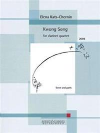 Kwong Song: For Clarinet Quartet (3 Clarinets and Bass Clarinet)