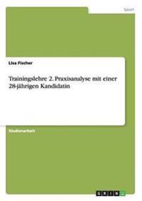 Trainingslehre 2. Praxisanalyse Mit Einer 28-Jahrigen Kandidatin