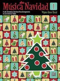 Música de Navidad, Bk 1: 8 Late Elementary Christmas Piano Arrangements in Latin American Styles