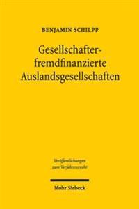 Gesellschafterfremdfinanzierte Auslandsgesellschaften: Kollisionsrechtliche Behandlung Des Gesellschafterdarlehensrechts