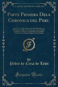 Parte Primera Dela Chronica del Peru