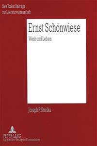 Ernst Schoenwiese: Sein Geistiges Profil Und Seine Literarische Bedeutung