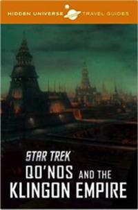 Hidden universe travel guide - star trek: qonos and the klingon empire