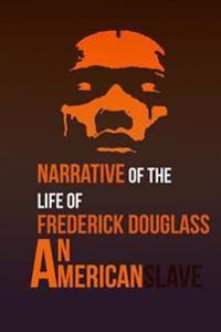 Narrative of the Life of Frederick Douglass: An American Slave: An American Slave