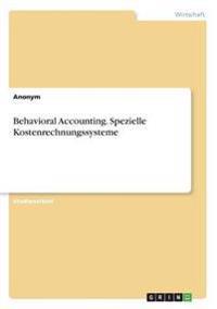 Behavioral Accounting. Spezielle Kostenrechnungssysteme