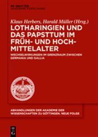 Lotharingien Und Das Papsttum Im Fr h- Und Hochmittelalter