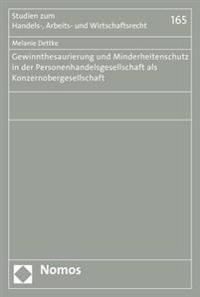 Gewinnthesaurierung Und Minderheitenschutz in Der Personenhandelsgesellschaft ALS Konzernobergesellschaft