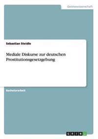 Mediale Diskurse Zur Deutschen Prostitutionsgesetzgebung