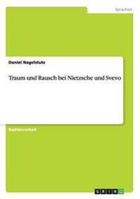 Traum Und Rausch Bei Nietzsche Und Svevo