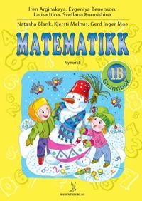 Matematikk; grunnbok 1B - Iren Arginskaya, Evgeniya Benenson, Larisa Itina, Svetlana Kormishina | Inprintwriters.org