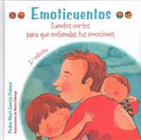 Emoticuentos: Cuentos Cortos Para Que Entiendas Tus Emociones