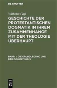 Die Grundlegung und der Dogmatismus