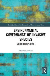 Environmental Governance of Invasive Species: An Eu Perspective