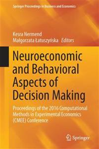 Neuroeconomic and Behavioral Aspects of Decision Making