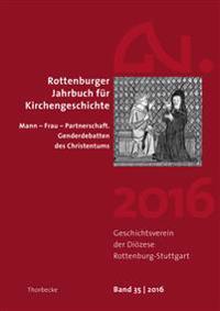 Rottenburger Jahrbuch Fur Kirchengeschichte 35/2016: Mann - Frau - Partnerschaft. Genderdebatten Des Christentums