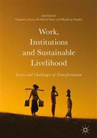 Work, Institutions and Sustainable Livelihood