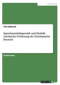 Sprachstandsdiagnostik Und Modelle Schulischer Forderung Der Zweitsprache Deutsch