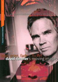Loop, Print, Fade + Flicker: David Rimmer's Moving Images