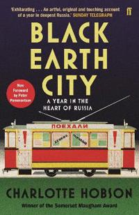 Black earth city - a year in the heart of russia