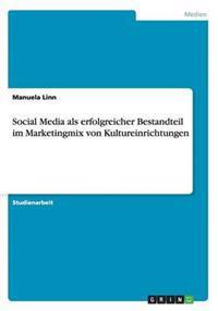 Social Media ALS Erfolgreicher Bestandteil Im Marketingmix Von Kultureinrichtungen