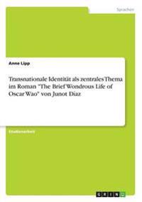 "Transnationale Identitat ALS Zentrales Thema Im Roman ""The Brief Wondrous Life of Oscar Wao"" Von Junot Diaz"