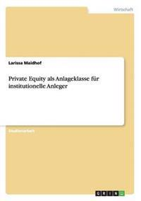 Private Equity ALS Anlageklasse Fur Institutionelle Anleger