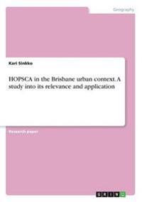 Hopsca in the Brisbane Urban Context. a Study Into Its Relevance and Application