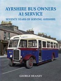 Ayrshire bus owners - a1 service - seventy years of serving ayrshire