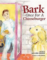 Bark Once for a Cheeseburger