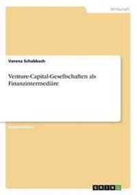 Venture-Capital-Gesellschaften ALS Finanzintermediare