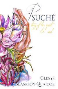 Psuche: Story of Her Spirit & Soul