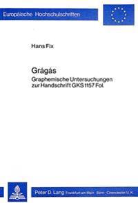 Gragas: Graphemische Untersuchungen Zur Handschrift Gks 1157 Fol.