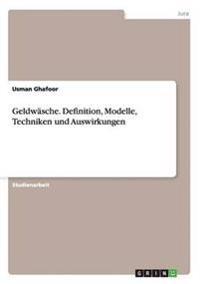 Geldw sche. Definition, Modelle, Techniken Und Auswirkungen