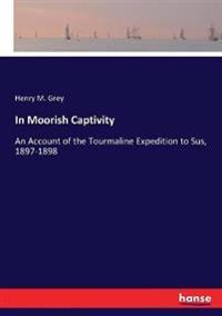 In Moorish Captivity