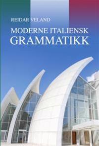 Moderne italiensk grammatikk - Reidar Veland | Inprintwriters.org