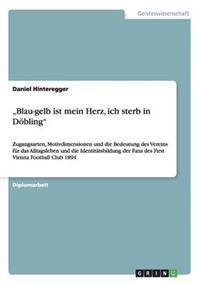 """""""Blau-Gelb Ist Mein Herz, Ich Sterb in Dobling"""""""