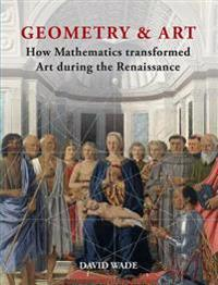 Geometry & Art: How Mathematics Transformed Art During the Renaissance