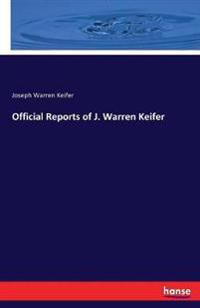 Official Reports of J. Warren Keifer