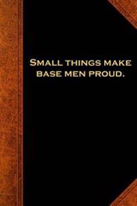 Shakespeare Quote Journal Small Things Proud: (Notebook, Diary, Blank Book)