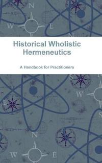 Historical Wholistic Hermeneutics